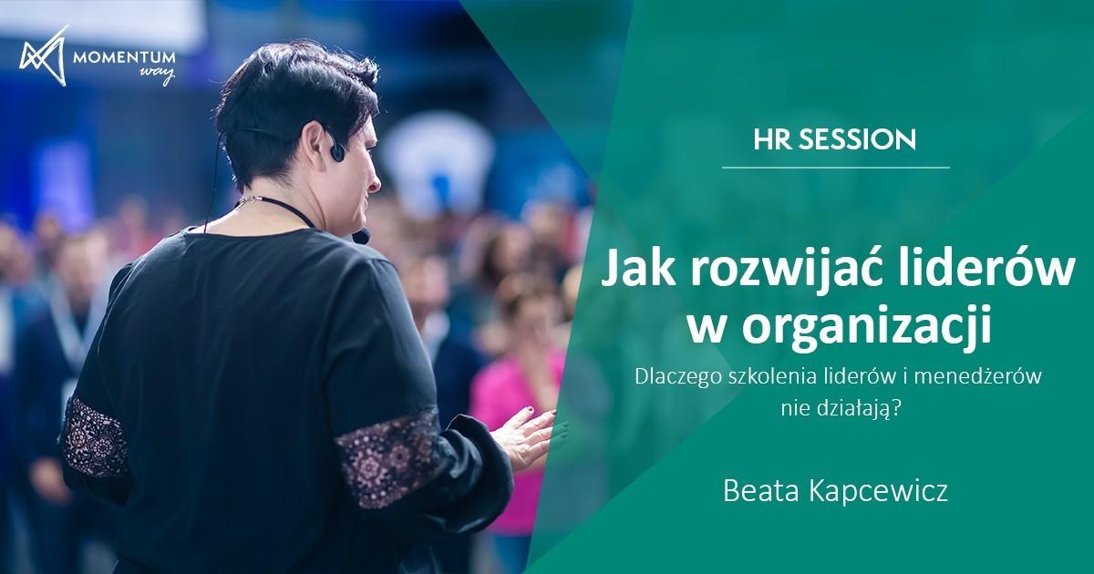 Jak rozwijac liderow w organizacji - szkolenie video HR Session, Beata Kapcewicz, MomentumWay