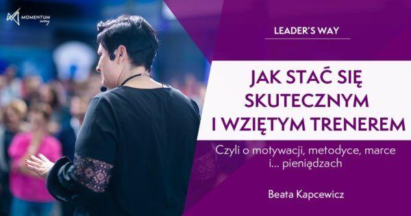Leader's Way – Jak stać się skutecznym i wziętym trenerem, Beata Kapcewicz, Momentum Way
