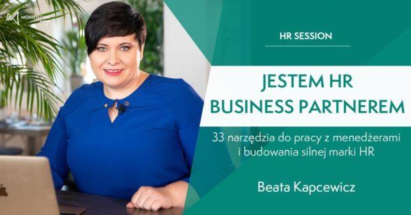 Jestem HR Business Partnerem. 33 narzędzia do pracy z menedżerami i budowania silnej marki HR.