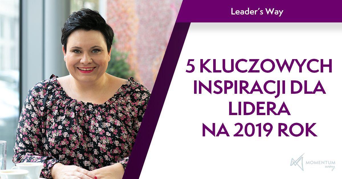 """""""5 kluczowych inspiracji dla Lidera na 2019 rok"""", szkolenie Leader's Way, Beata Kapcewicz"""
